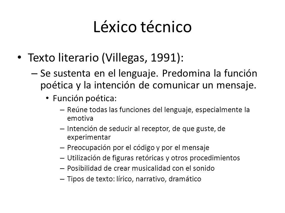 Léxico técnico Texto literario (Villegas, 1991):