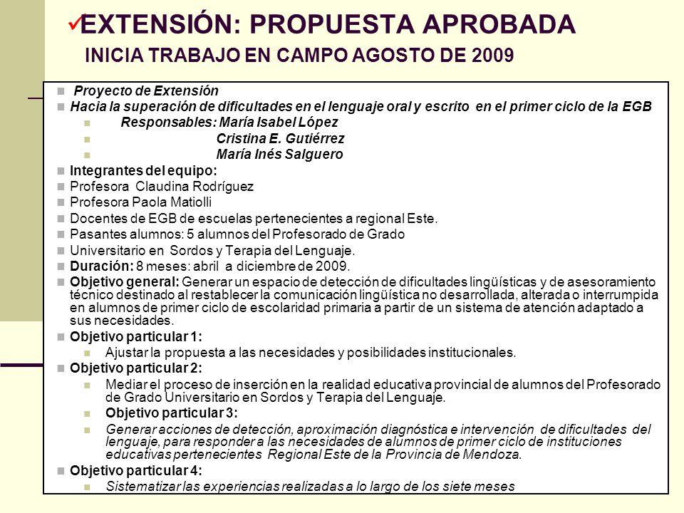 EXTENSIÓN: PROPUESTA APROBADA INICIA TRABAJO EN CAMPO AGOSTO DE 2009