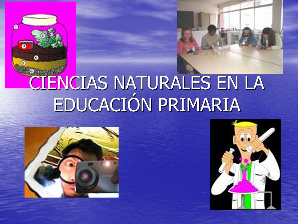 CIENCIAS NATURALES EN LA EDUCACIÓN PRIMARIA