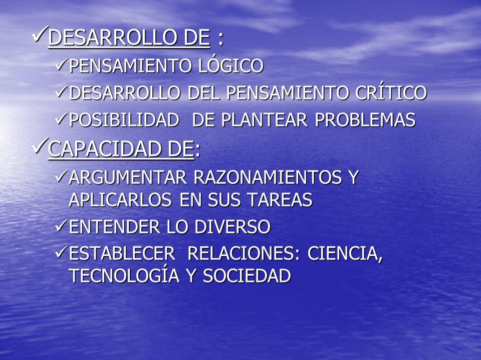 DESARROLLO DE : CAPACIDAD DE: PENSAMIENTO LÓGICO