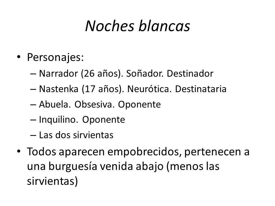 Noches blancas Personajes: