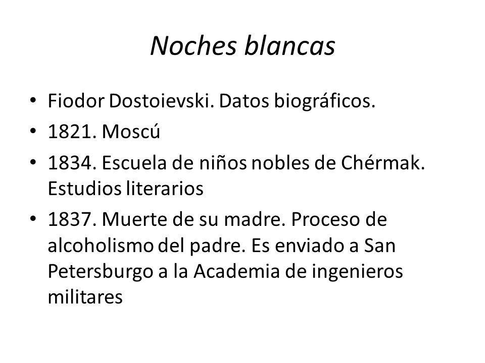Noches blancas Fiodor Dostoievski. Datos biográficos. 1821. Moscú