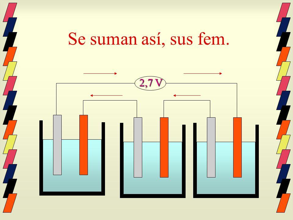 Se suman así, sus fem. 2,7 V