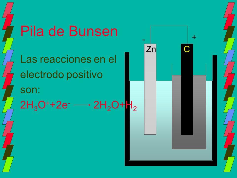 Pila de Bunsen Las reacciones en el electrodo positivo son:
