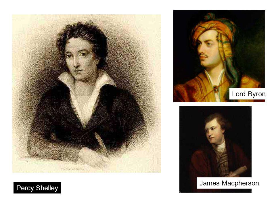 Lord Byron James Macpherson Percy Shelley