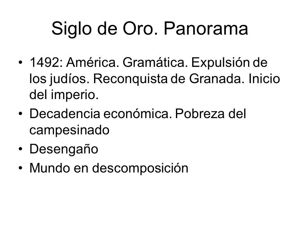 Siglo de Oro. Panorama 1492: América. Gramática. Expulsión de los judíos. Reconquista de Granada. Inicio del imperio.