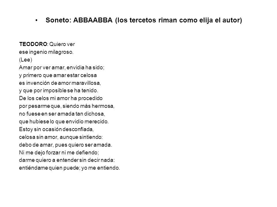 Soneto: ABBAABBA (los tercetos riman como elija el autor)