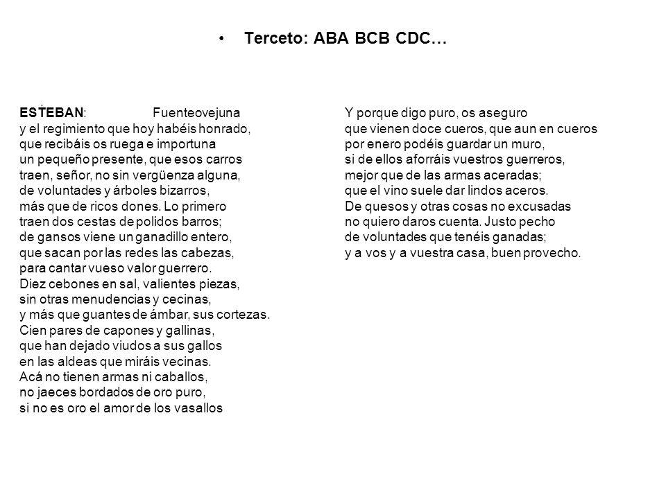 Terceto: ABA BCB CDC… . ESTEBAN: Fuenteovejuna