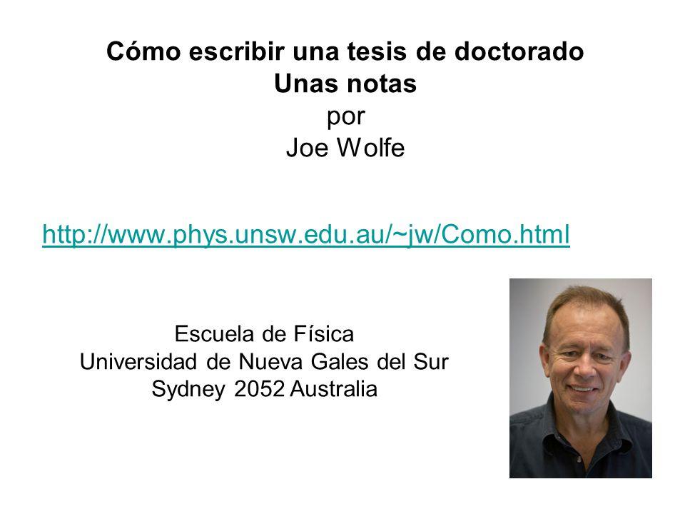Cómo escribir una tesis de doctorado Unas notas por Joe Wolfe