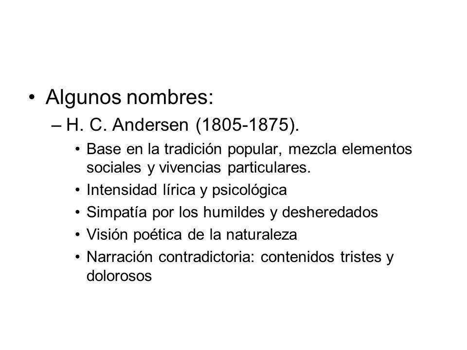 Algunos nombres: H. C. Andersen (1805-1875).