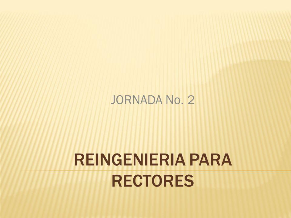 REINGENIERIA PARA RECTORES