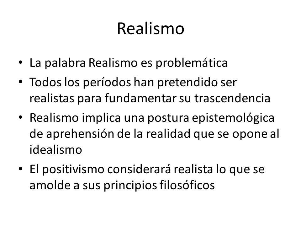 Realismo La palabra Realismo es problemática
