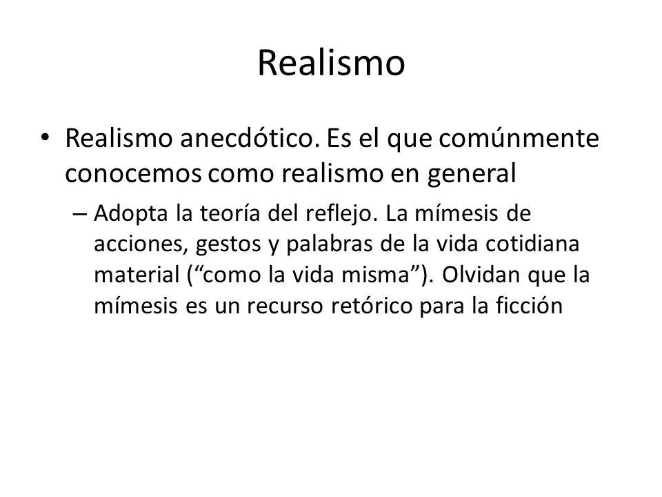 Realismo Realismo anecdótico. Es el que comúnmente conocemos como realismo en general.