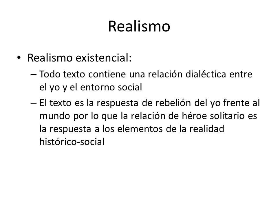 Realismo Realismo existencial: