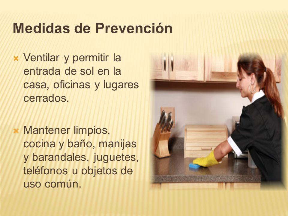 Medidas de Prevención Ventilar y permitir la entrada de sol en la casa, oficinas y lugares cerrados.