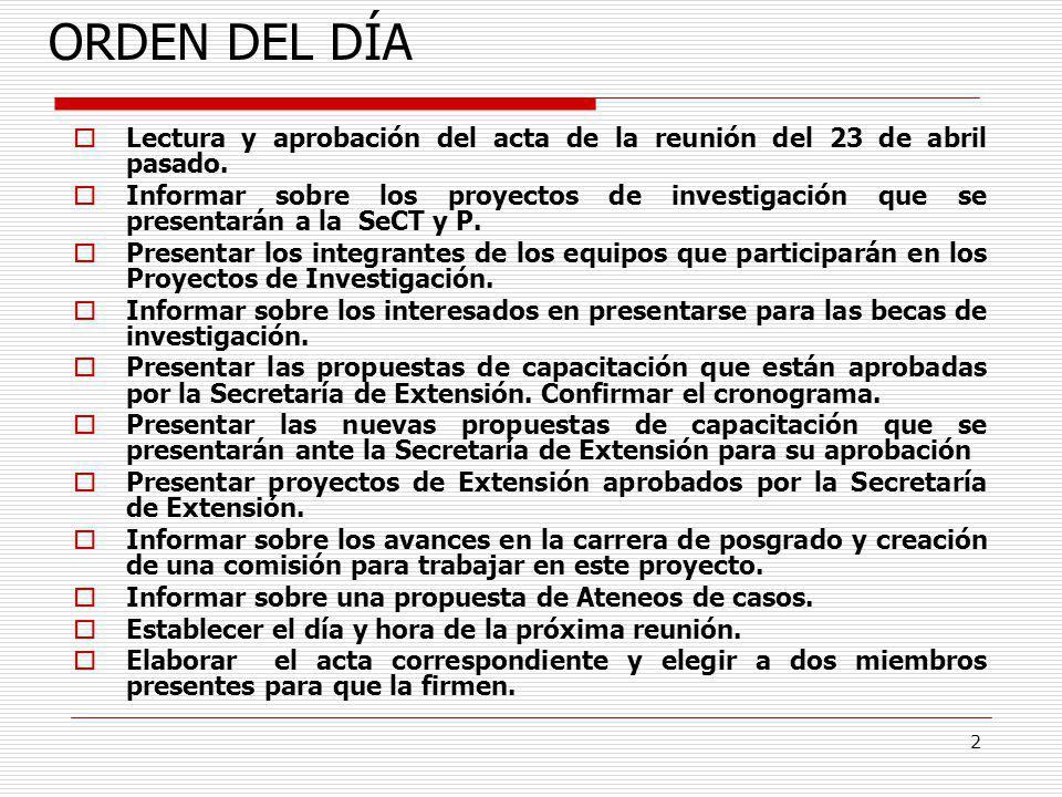 ORDEN DEL DÍA Lectura y aprobación del acta de la reunión del 23 de abril pasado.