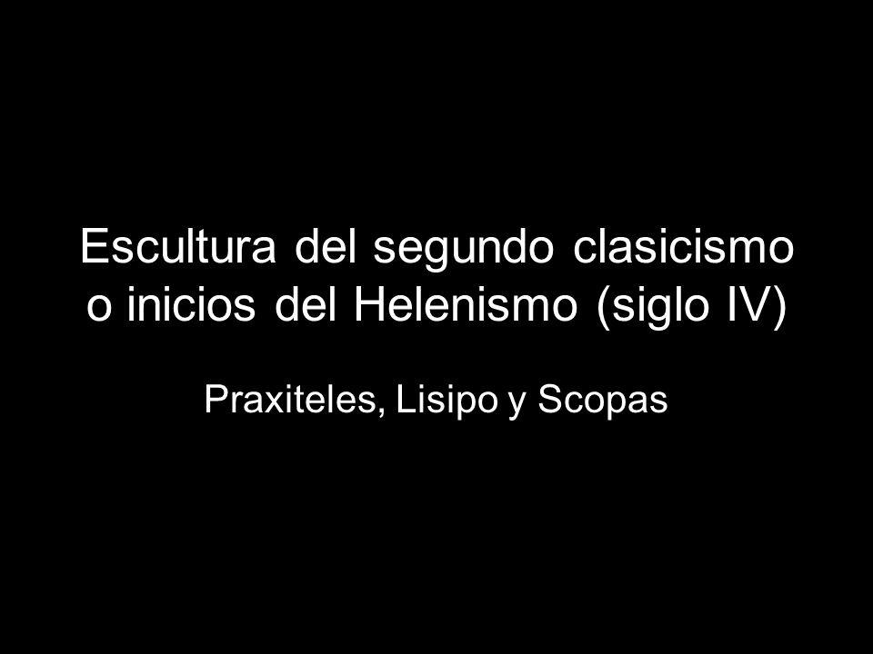 Escultura del segundo clasicismo o inicios del Helenismo (siglo IV)