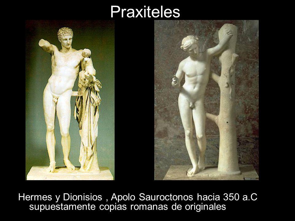 Praxiteles Hermes y Dionisios , Apolo Sauroctonos hacia 350 a.C supuestamente copias romanas de originales.