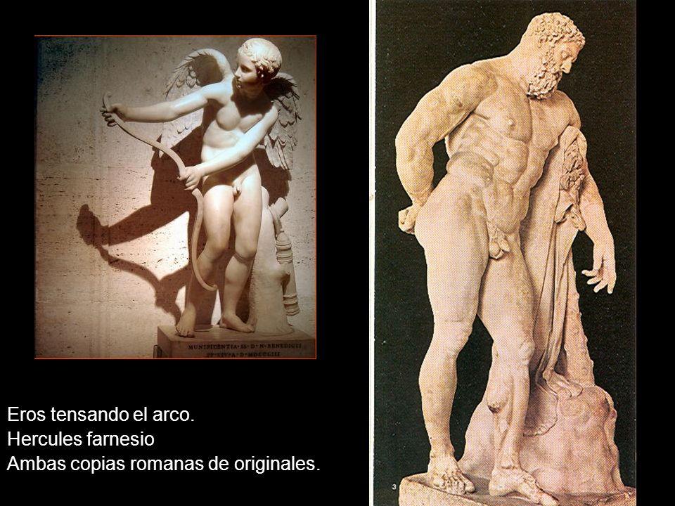 Eros tensando el arco. Hercules farnesio Ambas copias romanas de originales.