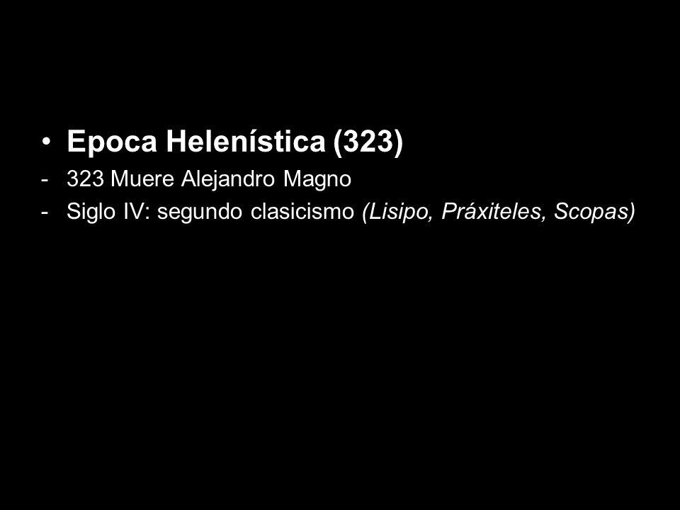 Epoca Helenística (323) 323 Muere Alejandro Magno