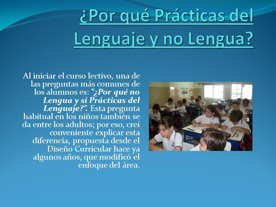 ¿Por qué Prácticas del Lenguaje y no Lengua