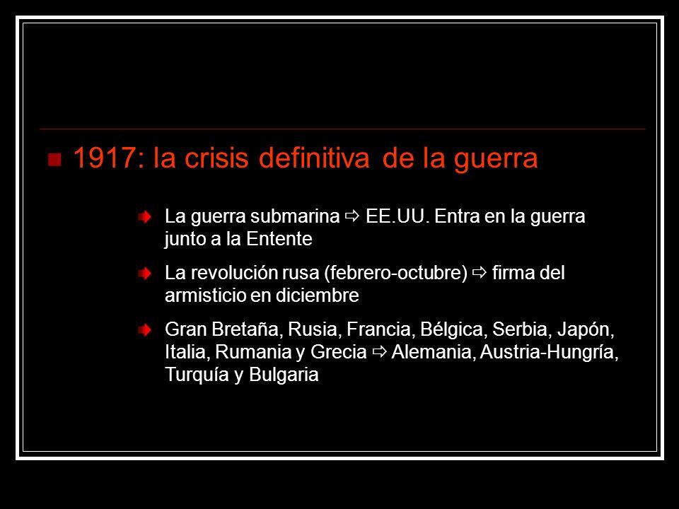 1917: la crisis definitiva de la guerra