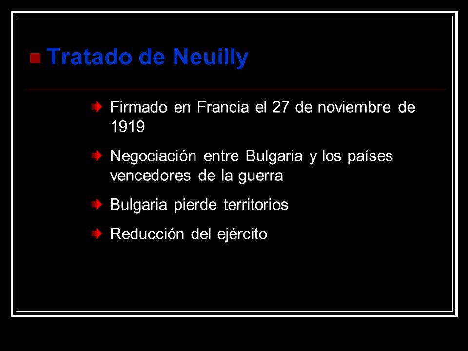 Tratado de Neuilly Firmado en Francia el 27 de noviembre de 1919