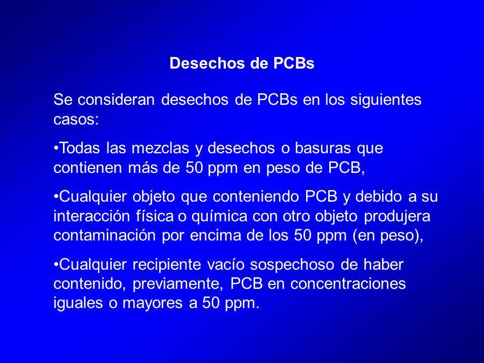 Desechos de PCBs Se consideran desechos de PCBs en los siguientes casos: