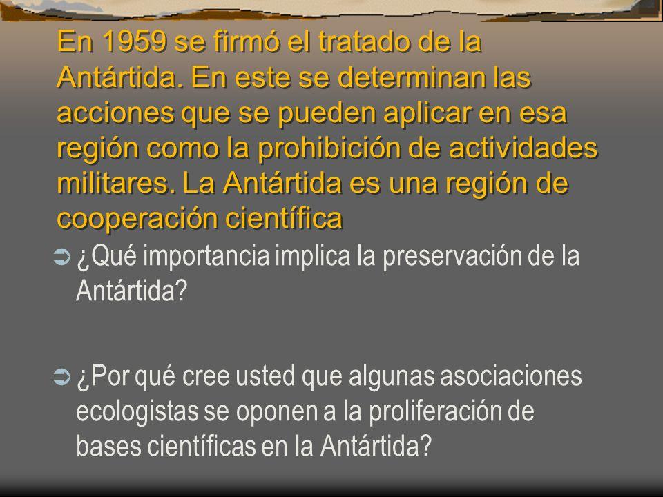En 1959 se firmó el tratado de la Antártida