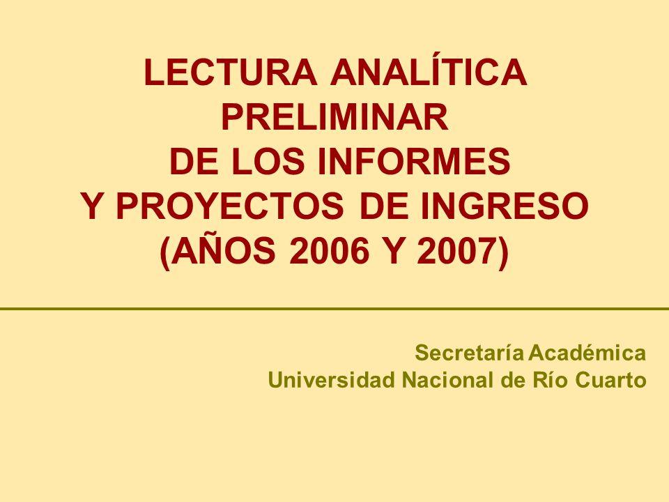 LECTURA ANALÍTICA PRELIMINAR DE LOS INFORMES Y PROYECTOS DE INGRESO (AÑOS 2006 Y 2007)