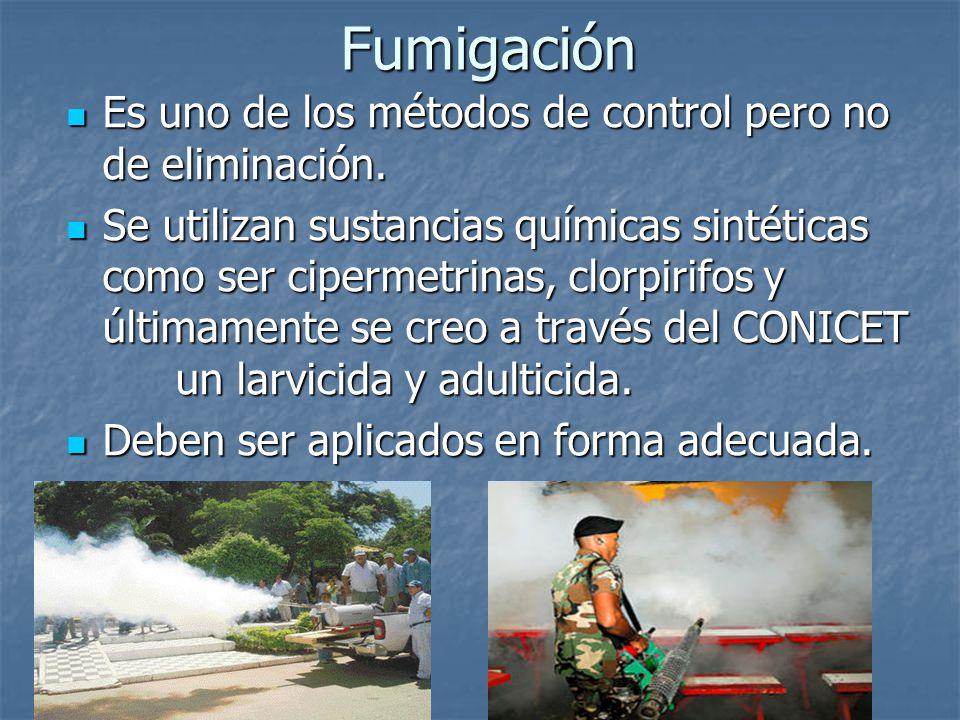 Fumigación Es uno de los métodos de control pero no de eliminación.