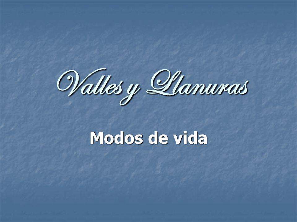 Valles y Llanuras Modos de vida