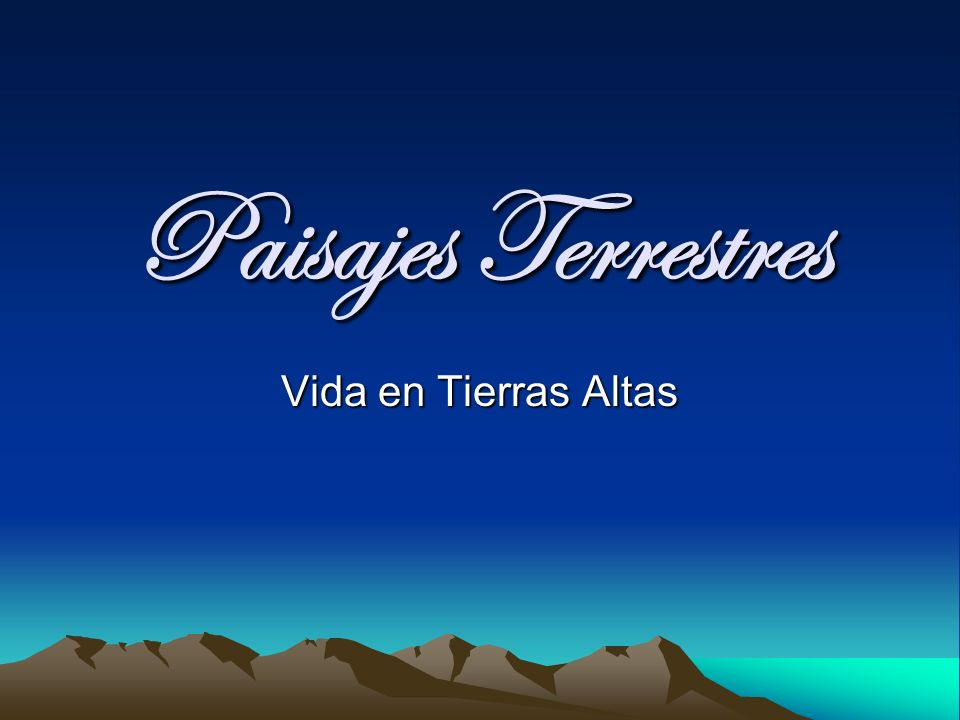 Paisajes Terrestres Vida en Tierras Altas