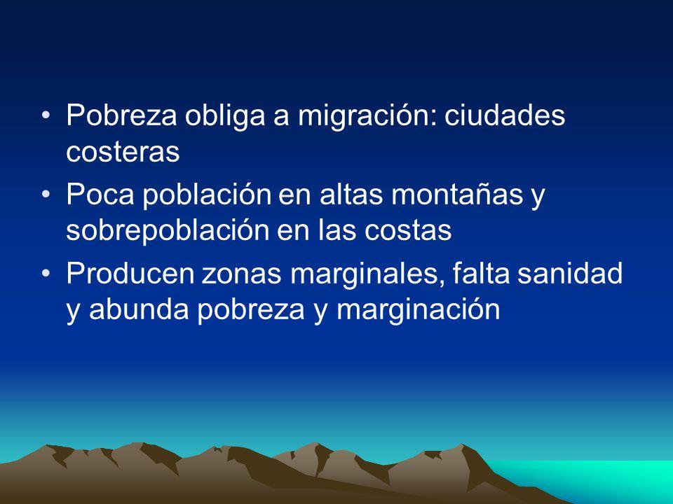 Pobreza obliga a migración: ciudades costeras