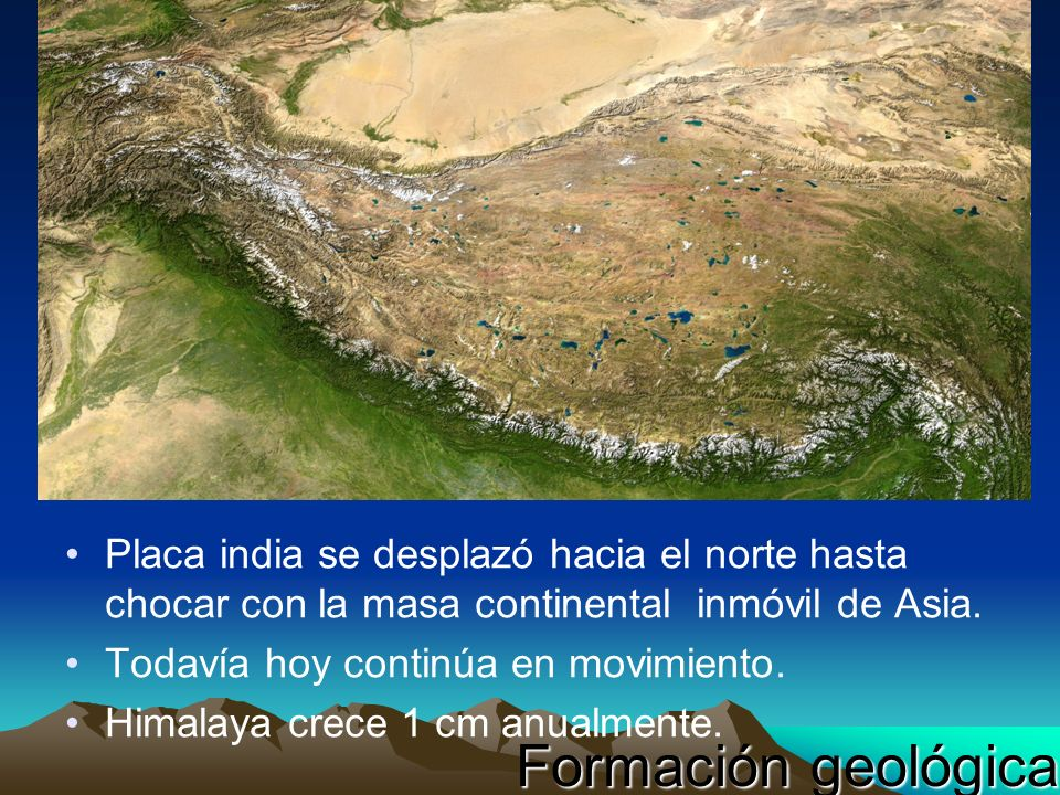 Placa india se desplazó hacia el norte hasta chocar con la masa continental inmóvil de Asia.