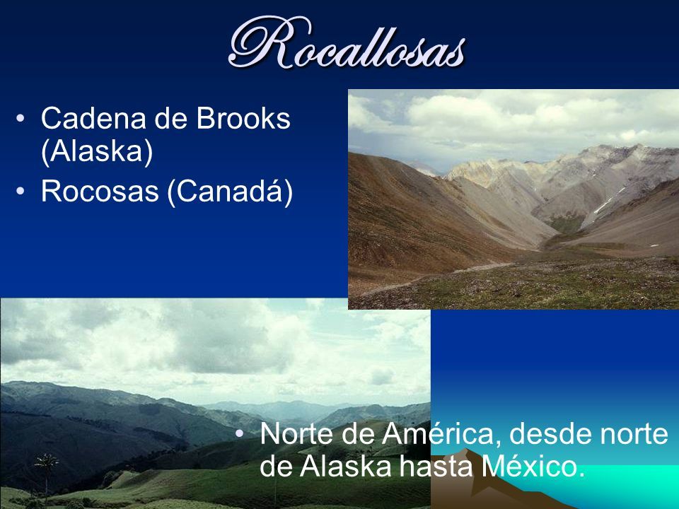 Rocallosas Cadena de Brooks (Alaska) Rocosas (Canadá)