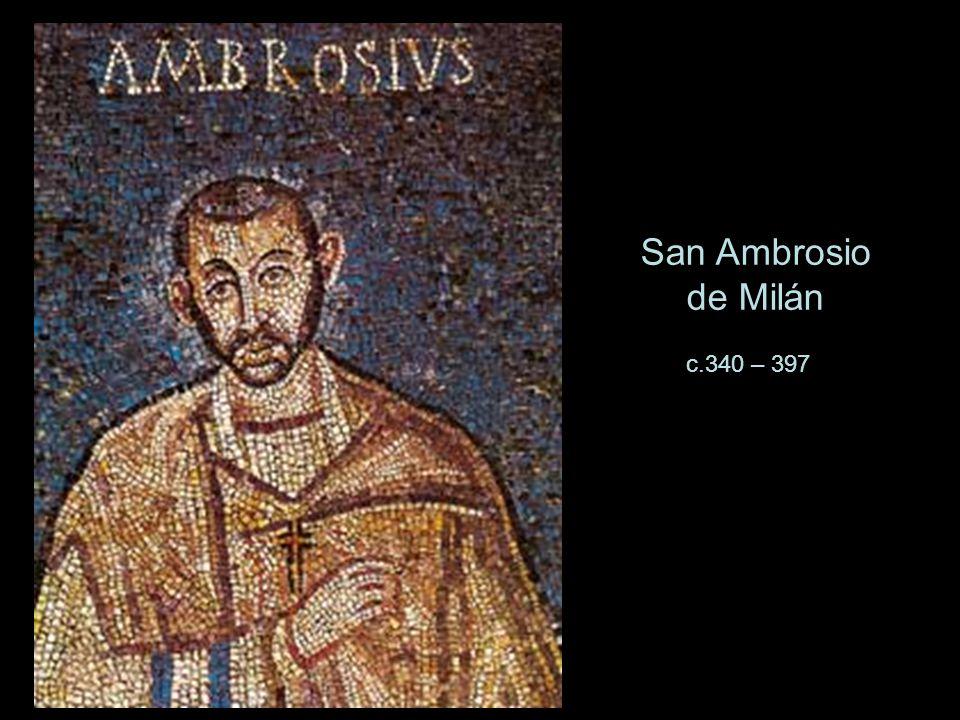 San Ambrosio de Milán c.340 – 397