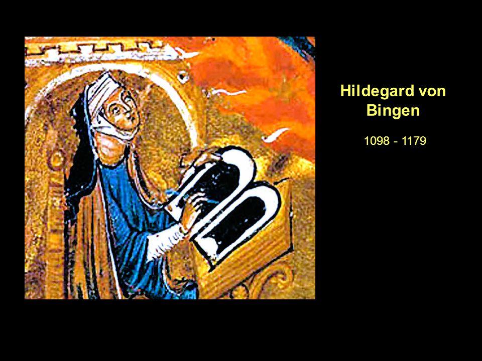 Hildegard von Bingen 1098 - 1179
