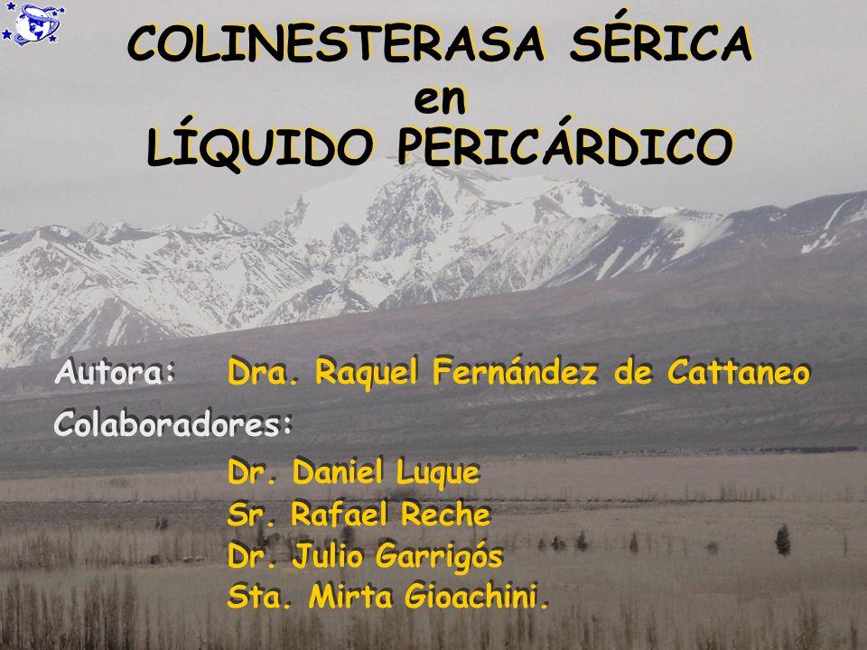 COLINESTERASA SÉRICA en LÍQUIDO PERICÁRDICO