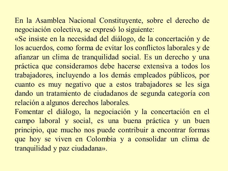 En la Asamblea Nacional Constituyente, sobre el derecho de negociación colectiva, se expresó lo siguiente: