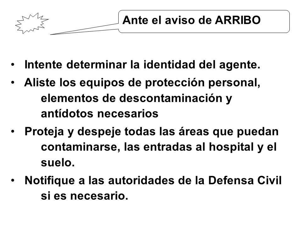 Ante el aviso de ARRIBO Intente determinar la identidad del agente.
