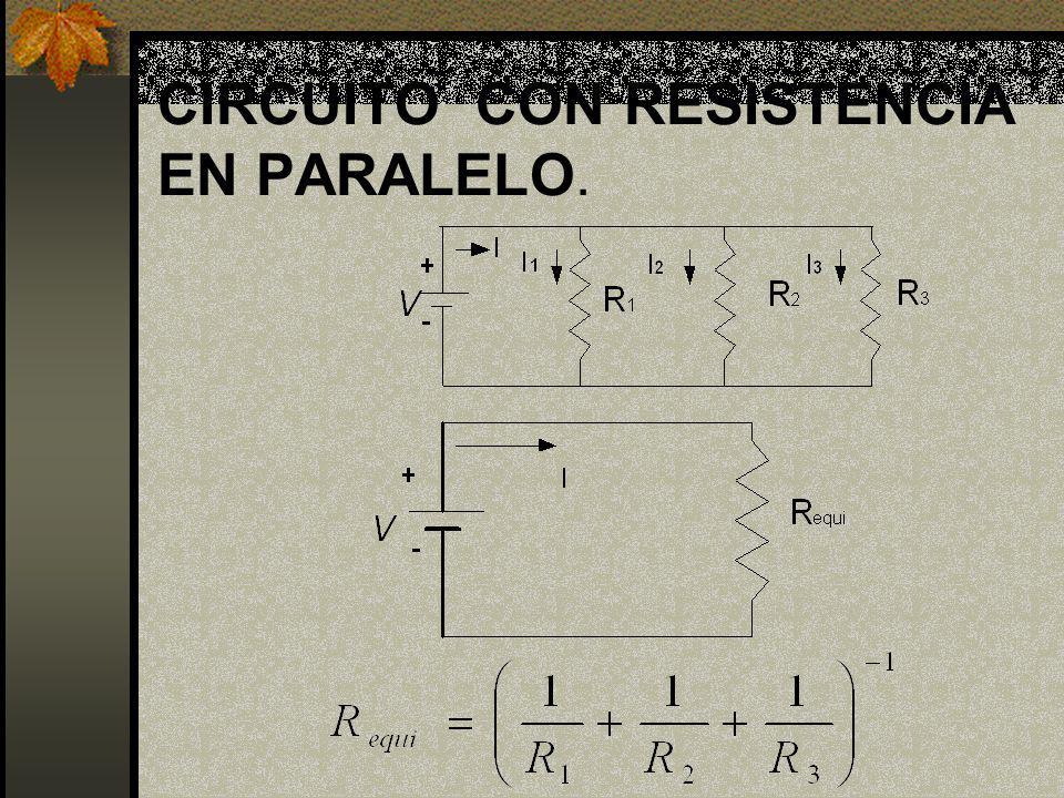 CIRCUITO CON RESISTENCIA EN PARALELO.