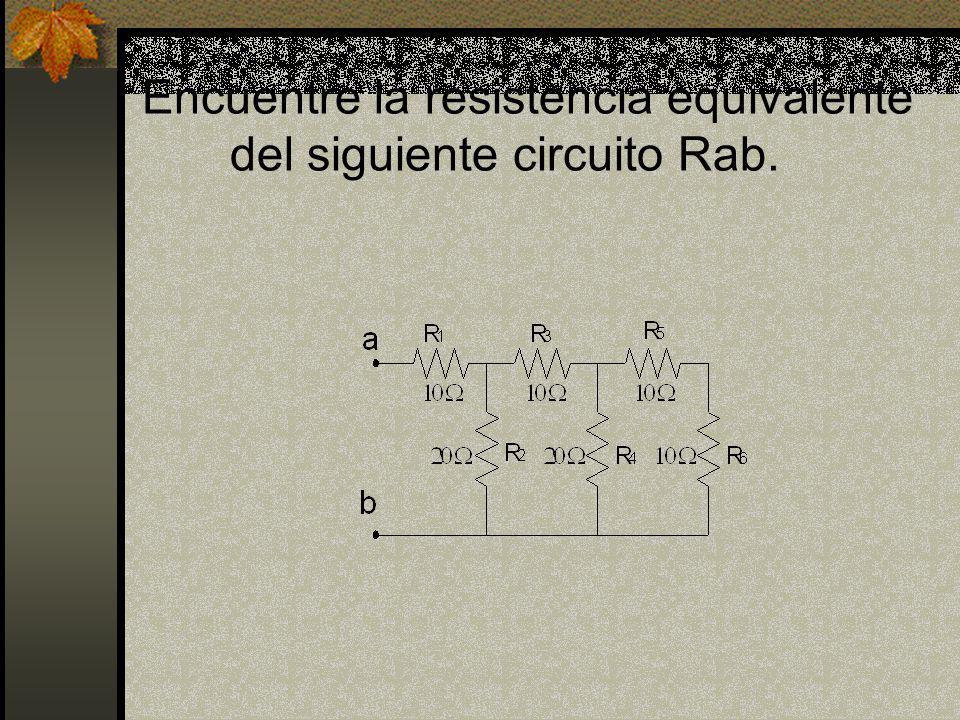 Encuentre la resistencia equivalente del siguiente circuito Rab.