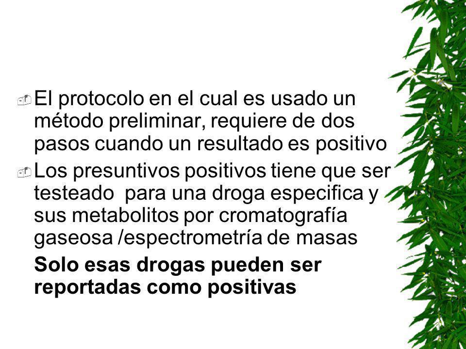 El protocolo en el cual es usado un método preliminar, requiere de dos pasos cuando un resultado es positivo