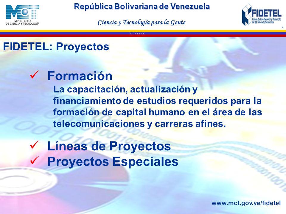 Formación Líneas de Proyectos Proyectos Especiales FIDETEL: Proyectos