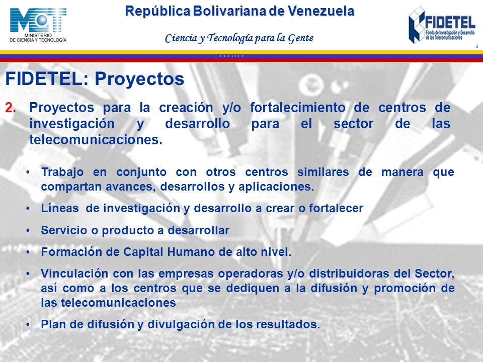 FIDETEL: ProyectosProyectos para la creación y/o fortalecimiento de centros de investigación y desarrollo para el sector de las telecomunicaciones.