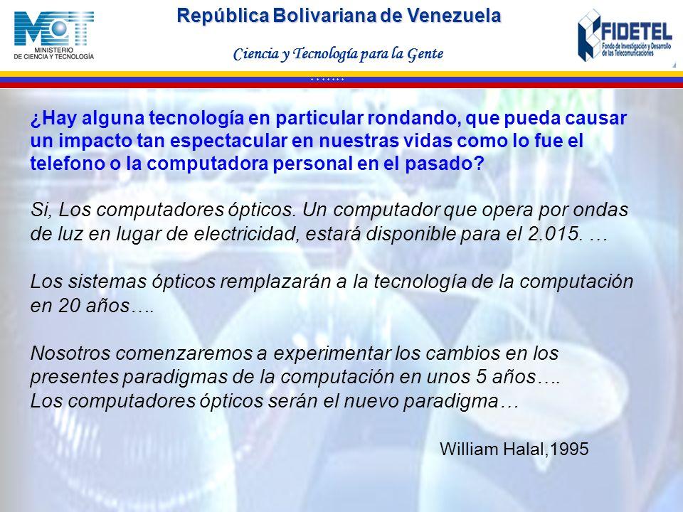 Los computadores ópticos serán el nuevo paradigma… William Halal,1995