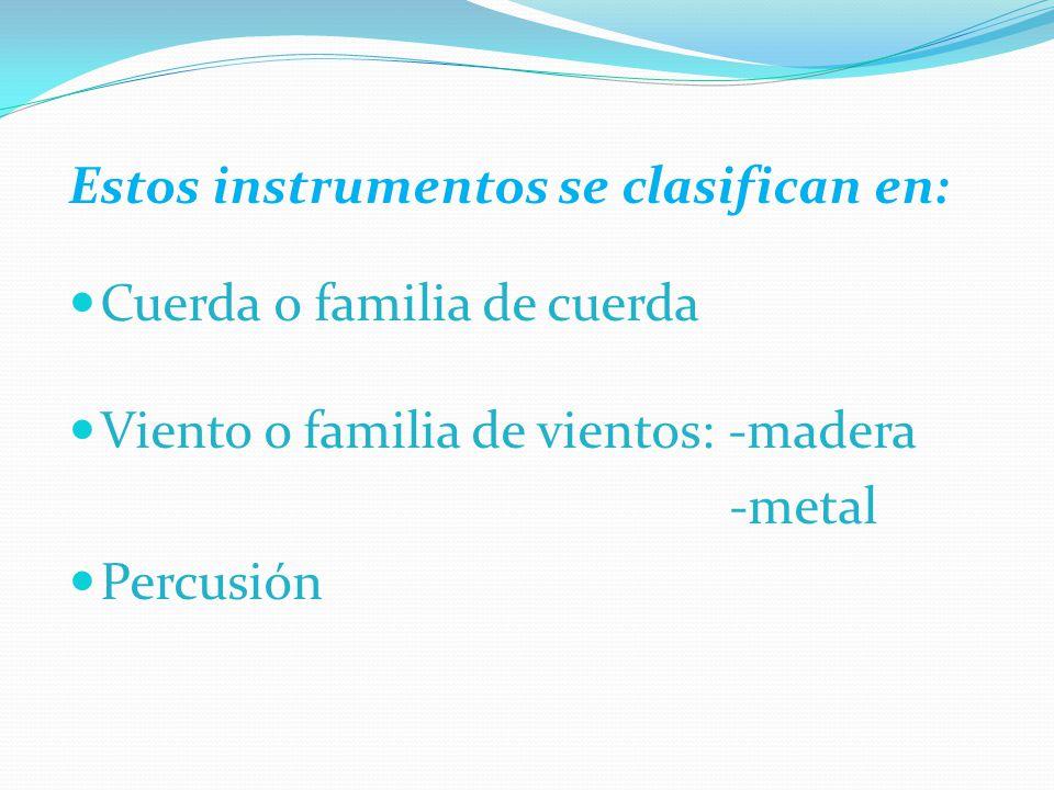 Estos instrumentos se clasifican en: