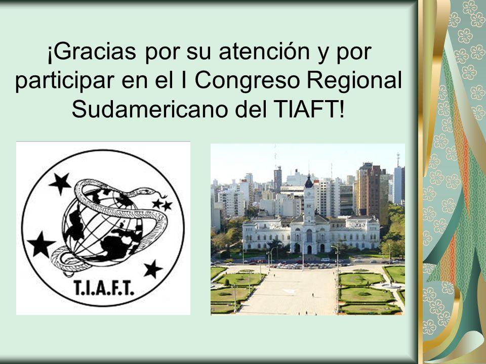 ¡Gracias por su atención y por participar en el I Congreso Regional Sudamericano del TIAFT!