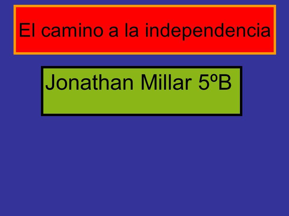 El camino a la independencia